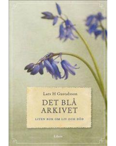 Det blå arkivet : liten bok om liv och död