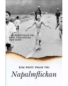 Napalmflickan : en berättelse om krig, förlåtelse och hopp