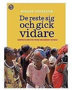 De reste sig och gick vidare - hoppets röster från krigets Kongo