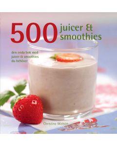 500 juicer & smoothies : den enda bok med juicer & smoothies du behöver