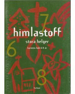 Himlastoff Stora helger barnens bok 6-8 år