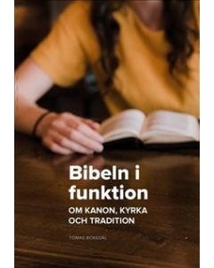Bibeln i funktion. om kanon, kyrka och tradition
