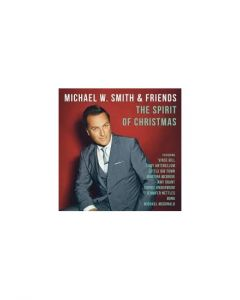 Michael W. Smith & Friends - The Spirit of Christmas - CD