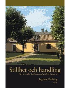 Stillhet och handling : det svenska kväkarsamfundets historia