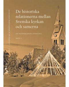 De historiska relationerna mellan Svenska kyrkan och samerna, Bd 1 och Bd 2.