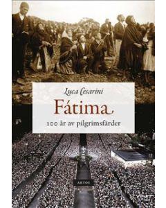Fátima : 100 år av pilgrimsfärder
