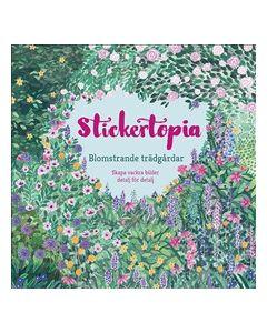 Stickertopia : blomstrande trädgårdar