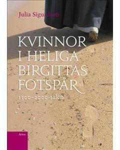 Kvinnor i Heliga Birgittas fotspår : 1300 - 2000-talen