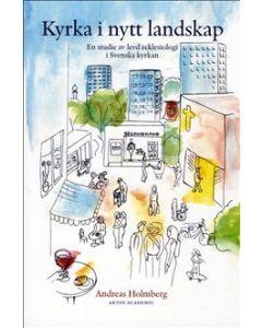 Kyrka i nytt landskap : en studie av levd ecklesiologi i Svenska kyrkan