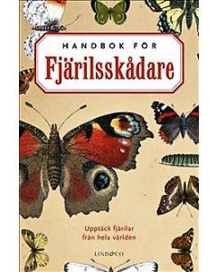 Handbok för fjärilsskådare : Upptäck fjärilar från hela världen