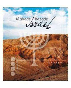 Älskade, hatade Israel
