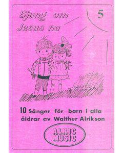 Sjung om Jesus nu - Not
