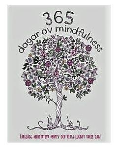 365 dagar av mindfulness : färglägg meditativa motiv och hitta lugnet varje dag!
