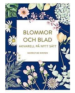 Blommor och blad : akvarell på nytt sätt