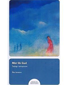 Mer lik Gud . Teologi i antropocen