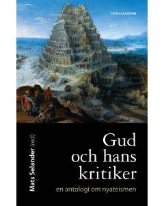 Gud och hans kritiker : en antologi om nyateismen