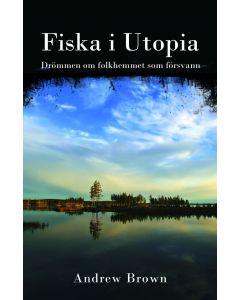 Fiska i Utopia - Drömmen om folkhemmet som försvann