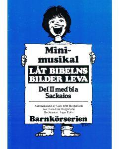 Minimusikal Låt bibelns.. Del 2 med bl a Sackaios