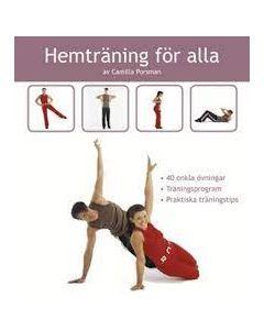Hemträning för alla : 45 enkla övningar, träningsprogram, praktiska träningstips