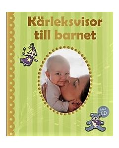 Kärleksvisor till barnet inkl cd