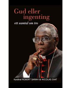 Gud eller ingenting : ett samtal om tron med Nicolas Diat