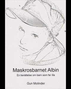Maskrosbarnet Albin : en berättelse om barn som far illa