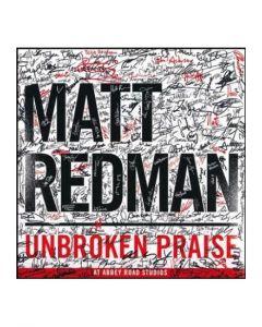 Matt Redman. - Unbroken praise. - CD