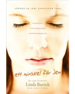 Ett mirakel för Jen : en tragisk olycka, en mors desperata böner, och himlens fantastiska svar