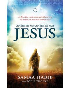 Ansikte mot ansikte med Jesus : en före detta muslims häpnadsväckande resa till himlen och möte med