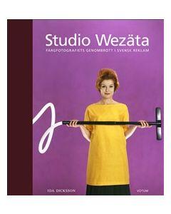 Studio Wezäta : färgfotografiets genombrott i svensk reklam
