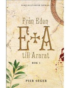 Från Eden till Ararat. Bok 1