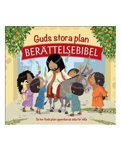 Guds stora plan : berättelsebibel