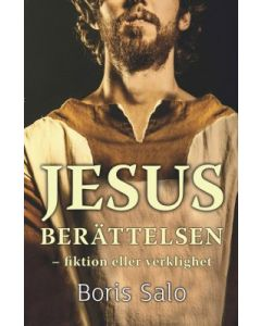 Jesusberättelsen : fiktion eller verklighet