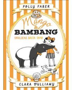 Mango & Bambang: Världens bästa tapir
