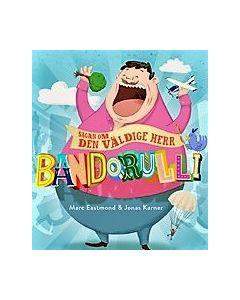 Sagan om den väldige Herr Bandorulli