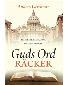 Guds ord räcker : evangelisk tro kontra romersk-katolsk
