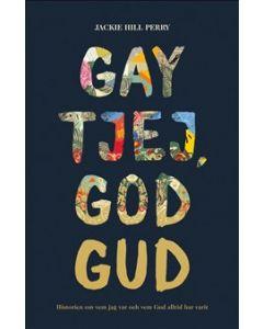 Gay tjej, god Gud : historien om vem jag var och vem Gud alltid har varit