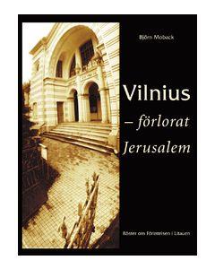 Vilnius -– förlorat Jerusalem: Röster om Förintelsen i Litauen