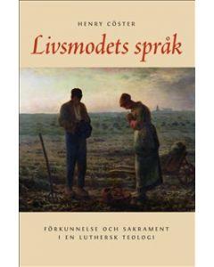 Livsmodets språk. Förkunnelse och sakrament i en luthersk teologi