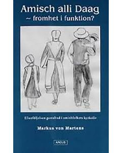 Amisch alli Daag - fromhet i funktion