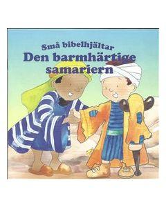 Den barmhärtige samariern (Små bibelhjältar)