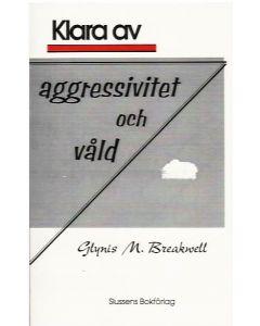Klara av aggressivitet och våld
