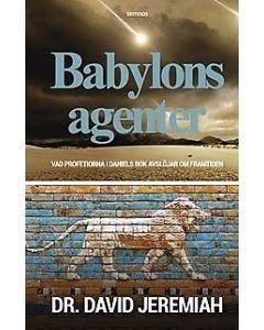 Babylons agenter : vad profetiorna i Daniels bok avslöjar om framtiden