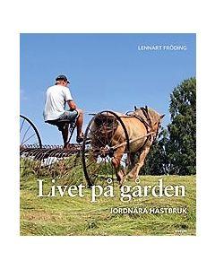 Livet på gården : Jordnära hästbruk : Utökad utgåva