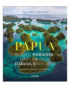Papua : bland paradisfåglar och djävulsrockor