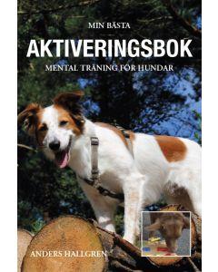 Min bästa aktiveringsbok - Mental träning för hundar
