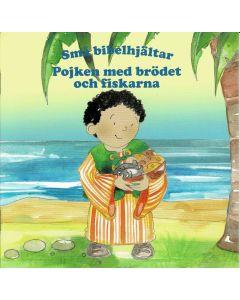 Små bibelhjältar - Pojken med brödet och fiskarna