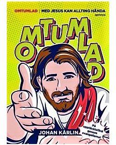 Omtumlad : med Jesus kan allting hända