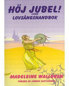 Höj Jubel! : liten lovsångshandbok