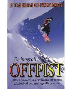 En biografi om offpist